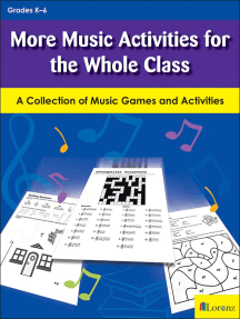 More Music Activities for the Whole Class: A Collection of Music Games and Activities