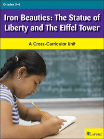 Iron Beauties: The Statue of Liberty and The Eiffel Tower: A Cross-Curricular Unit