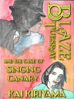 Blaze Tuesday and the Case of the Singing Canary