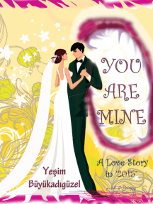 """You Are Mine: """"A love story in 2015"""""""