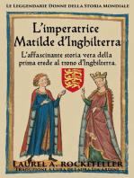 L'imperatrice Matilde d'Inghilterra