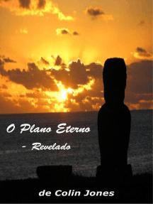 O Plano Eterno: O Plano Eterno - Revelado