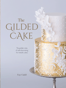 The Gilded Cake: The golden rules of cake decorating for metallic cakes