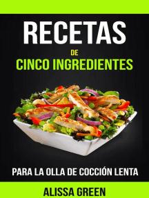 Recetas de cinco ingredientes para la olla de cocción lenta: Olla De Cocción Lenta