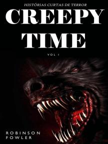 Creepy Time Volume 1: Histórias Curtas de Terror: Creepy Time