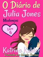 O Diário de Julia Jones - Livro 6 - Mudanças