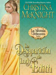 La Desaparición de Lady Edith: Series de Las Impávidas Debutantes