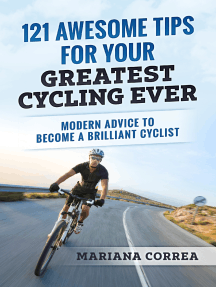 """121 Awesome Tips for Your Greatest Cycling Ever """"-"""" Modern Advice to Become a Brilliant Cyclist"""