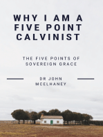 Why I Am a Five Point Calvinist