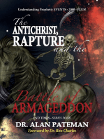 The Antichrist, Rapture and the Battle of Armageddon, Understanding Prophetic Events 2000 Plus! - End Times Series Four