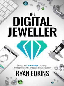 The Digital Jeweller: The 4 Step Method to Building a Thriving Jewellery Retail Business in the Digital Economy