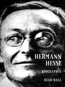 Hermann Hesse: Eine Biographie