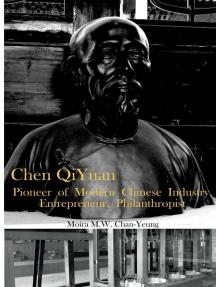 Chen QiYuan: Pioneer of Modern Chinese Industry, Entrepeneur, Philanthropist
