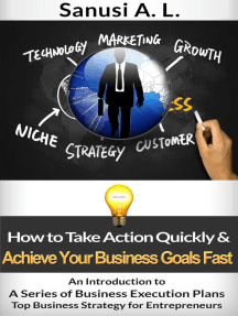 How to Take Action Quickly & Achieve Your Business Goals Fast: An Introduction to A Series of Business Execution Plans Top Business Strategy for Entrepreneurs, #9