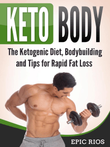Keto Body: The Ketogenic Diet, Bodybuilding and Tips for Rapid Fat Loss