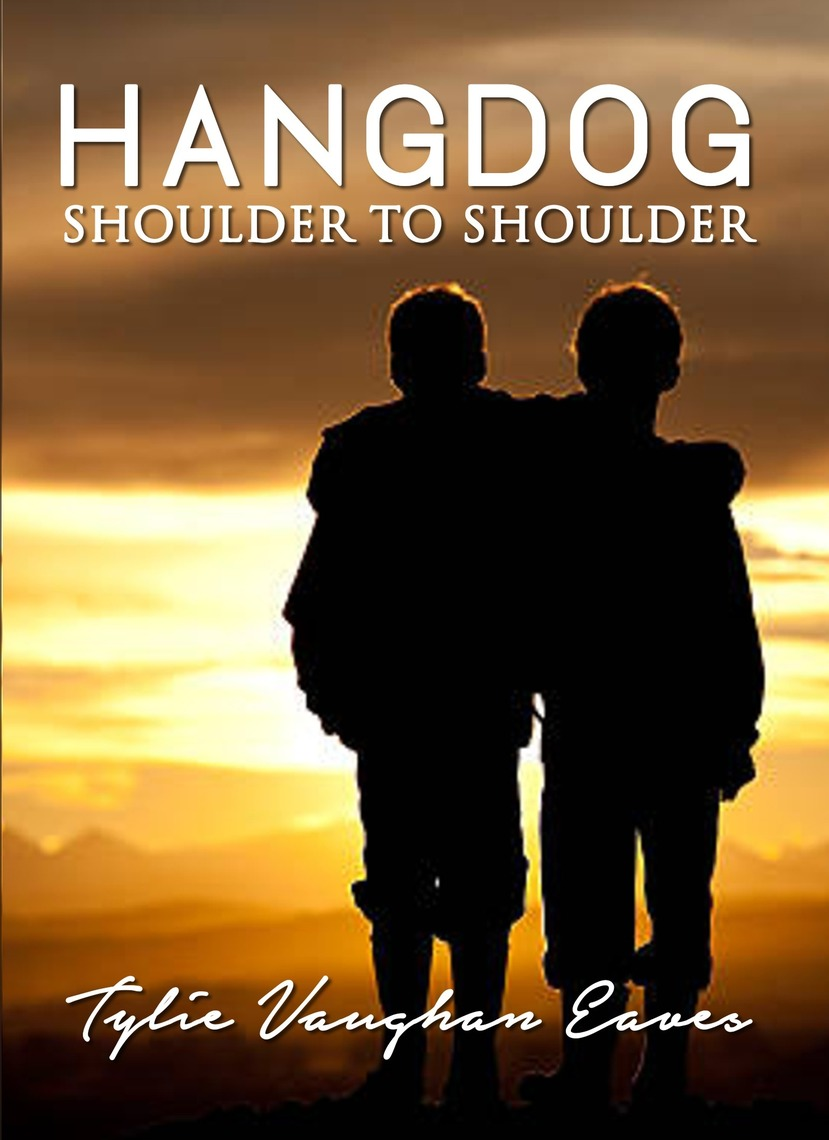 Hangdog Shoulder To Shoulder De Tylie Vaughan Eaves Livre Lire En Ligne