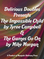 Delirious Doubles Presents The Impossible Child & The Games Go On