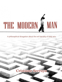 The Modern Man: A philosophical divagation about the evil banality of daily acts