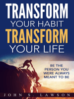 Transform Your Habit, Transform Your Life: Be the Person You Were Always Meant To Be: Be The Person You Were Always Meant To Be