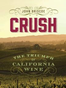 Crush: The Triumph of California Wine