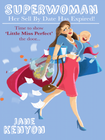 Superwoman: Her Sell By Date Has Expired!: Time to show Little Miss Perfect the door