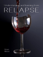 Understanding and Learning From Relapse