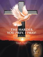 The Harder You Prey, I Pray!