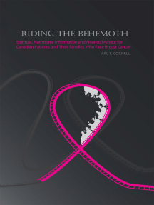Riding the Behemoth: Spiritual, Nutritional Information and Financial Advice for Canadian Patients and Their Families Who Face Breast Cancer