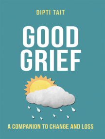 Good Grief: A Companion to Change and Loss