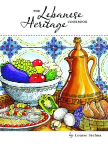 The Lebanese Heritage Cookbook