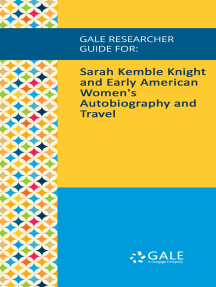 Gale Researcher Guide for: Sarah Kemble Knight and Early American Women's Autobiography and Travel