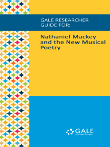 Gale Researcher Guide for: Nathaniel Mackey and the New Musical Poetry