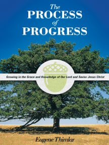 The Process of Progress: Growing in the Grace and Knowledge of Our Lord and Savior Jesus Christ