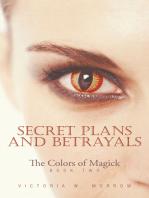 Secret Plans and Betrayals