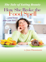 The Tale of Eating Beauty How She Broke the Food Spell and How You Can Too!
