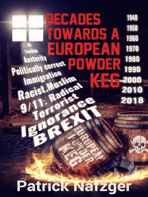 Decades Towards a European Powder Keg