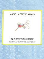 Hey, Little Bird
