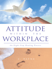 Attitude Within the Workplace: An Eight-Step Healing Process