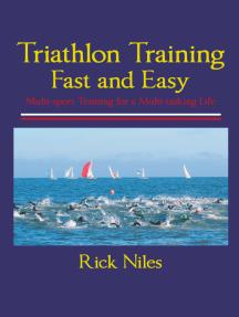 Triathlon Training Fast and Easy