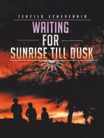 Waiting for Sunrise Till Dusk
