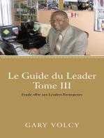 Le Guide Du Leader Tome Iii: Etude Offre Aux Leaders-Formateurs