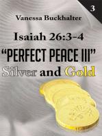 "Isaiah 26:3-4 ""Perfect Peace Iii"""