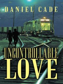 Uncontrollable Love