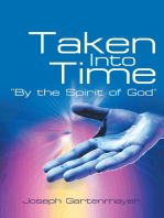 """Taken into Time """"By the Spirit of God"""""""