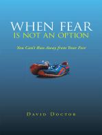 When Fear Is Not an Option