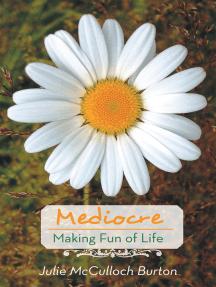 Mediocre: Making Fun of Life