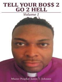 Tell Your Bo$$ 2 Go 2 Hell: Volume 1