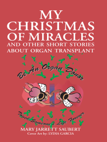 My Christmas of Miracles and Other Short Stories About Organ Transplant