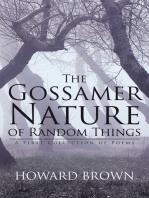 The Gossamer Nature of Random Things