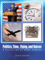 Politics, Time , Flying, and Voices